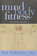 Mind - Body Fitness/ By Tom Seabourne  Ph.D.