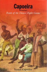 Capoeira: Roots of the Dance Fight Game