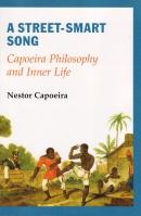 A Street-Smart Song Capoeira Philosophy