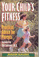 Your Child's Fitness:Practical Advice for Parents.