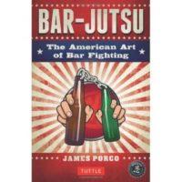 Bar-Jitsu The American Art of Bar Fighting