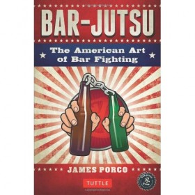 Bar-Jitsu The American Art of Bar Fighting