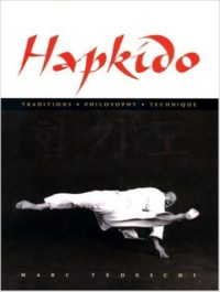 Hapkido - Traditions  Philosophy  Technique