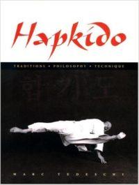 Hapkido - Traditions  Philosophy  Technique