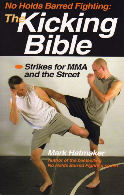 No Holds Barred Fighting: The Kicking Bible