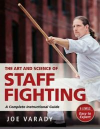 9781594394119 The Art and Science of Staff Fighting by JOE VARADY