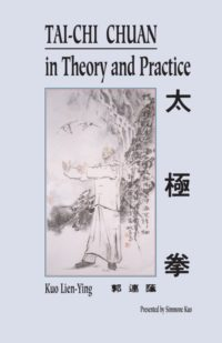Tai Chi Chuan in Theory and Practice